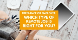 Freelance or Employee: Which Type of Remote Job is Right for You?