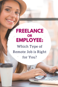 Freelance or employee: Which type of remote worker are you? Read this guide to figure it out, and simplify your work from home job search!
