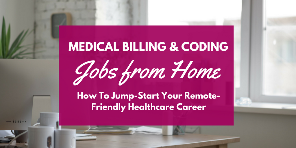Medical Billing And Coding Jobs From Home Work From Home Happiness