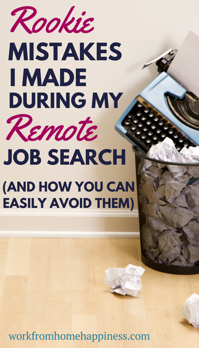 I made these work from home job search mistakes so you don't have to. Learn what they are, and how you can easily avoid them!