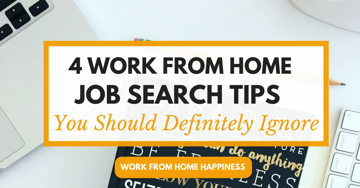 4 work from home job search tips you should definitely ignore work from home happiness - Job Searching Tips
