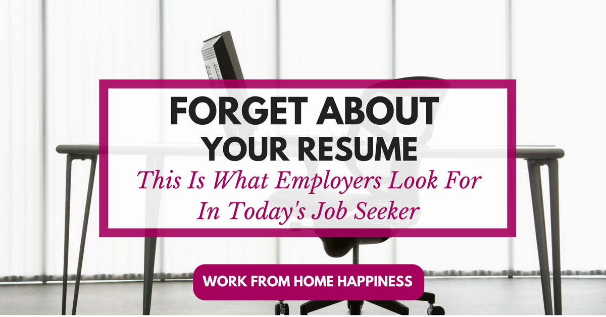 Why Your Resume Doesnu0027t Matter Anymore. And What Recruiters Are Looking For  Instead.   Work From Home Happiness
