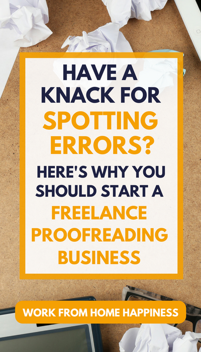 Do you have a knack for spotting errors? Yes? Here's why you should start a freelance proofreading business!