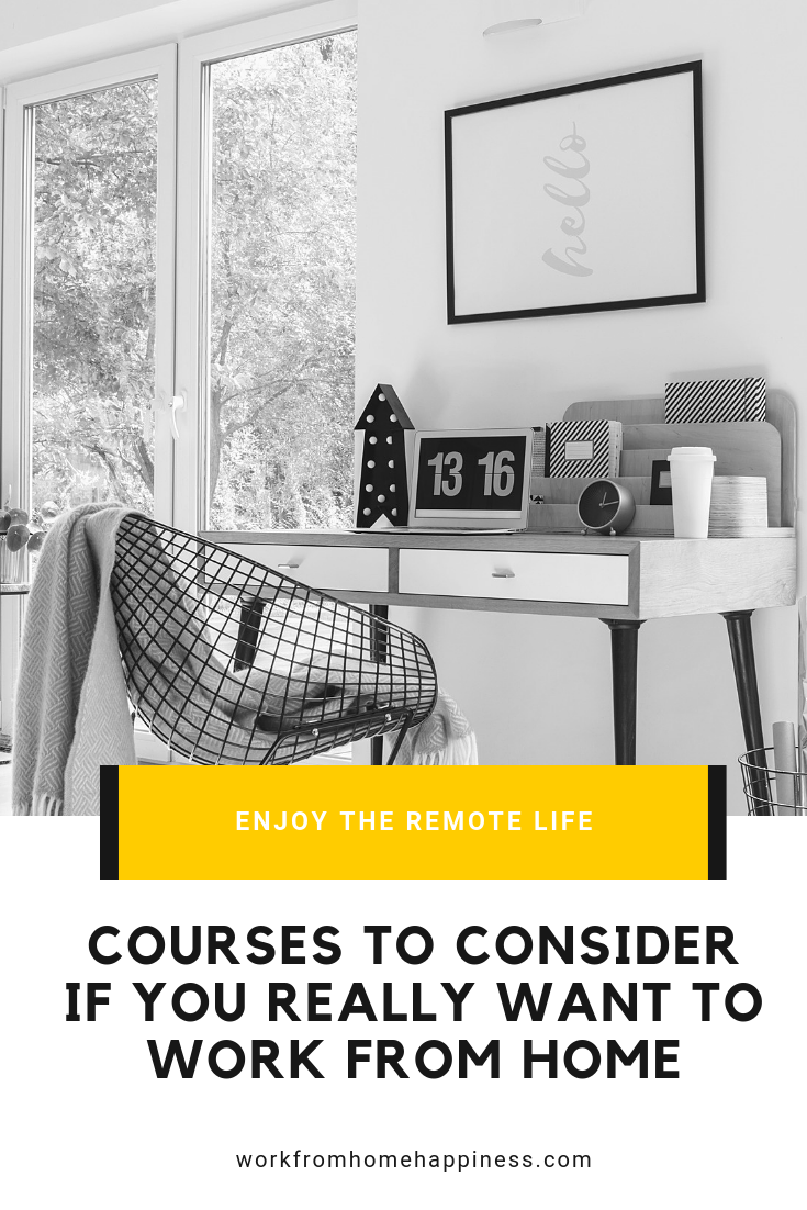 The best work from home courses to consider if you're ready to get serious about remote work! (They can all be done online!)
