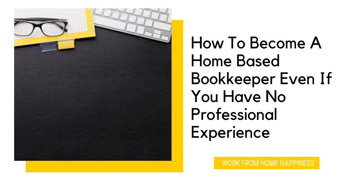 How To Become A Bookkeeper At Home Even If You Have No Experience