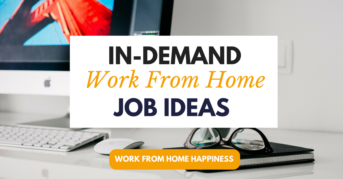 In demand work from home job ideas what 39 s really working in 2018 work from home happiness for Online web designing jobs work from home
