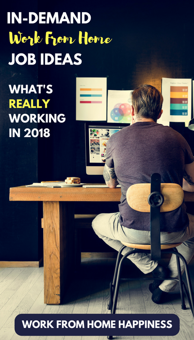in demand work from home job ideas what s really working in 2018