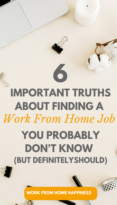 What you need to know about finding a work from home job before you get started. These truths are what you need to know but probably don't!
