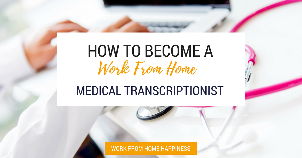 How To Become A Work From Home Medical Transcriptionist (In