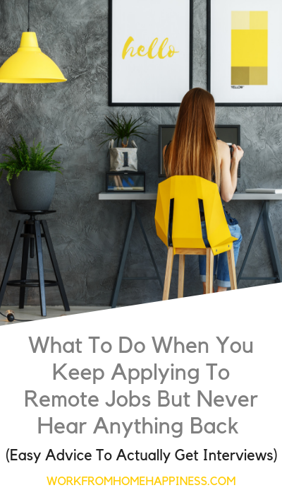 Get more interviews: What to do when you keep applying to remote jobs but never hear anything back.
