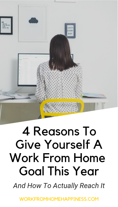 Ready for a career change? Here are 4 reasons to give yourself a work from home goal this year (and how to actually reach it).