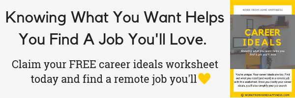 Use your career ideals to find remote jobs from home you'll absolutely love!