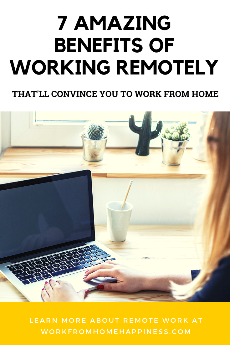 These 7 benefits of remote work will convince you to work from home!