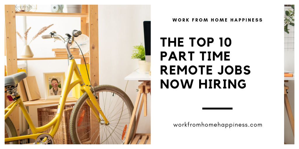 Part Time Work From Home Jobs: 10 Companies Now Hiring