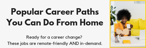 Looking for work at home jobs? These are popular career paths you should consider if you're ready to work remotely!