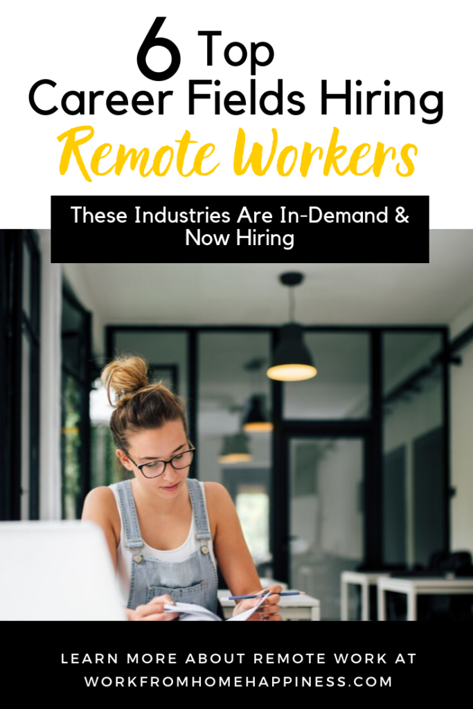 What work from home career fields are actually in demand? Here are the top 6 industries now hiring remote workers!