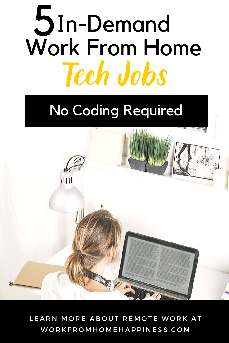 5 In-Demand Work From Home Tech Jobs -- No Coding Required. Land a remote tech job even if you don\'t know how to code. #workfromhome #remotework #careeradvice