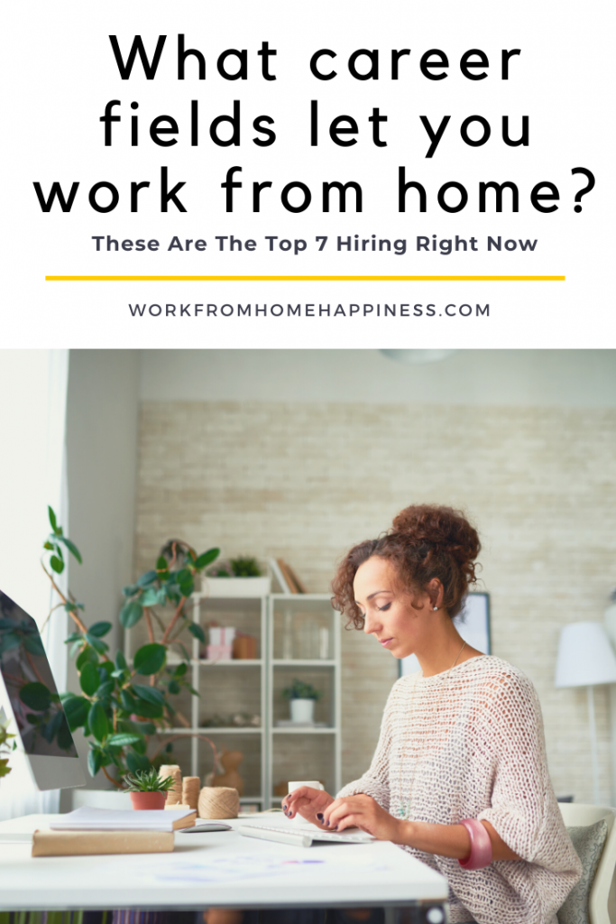 Looking for jobs working from home? Look no further! Here are the top 7 fields now hiring remote workers.