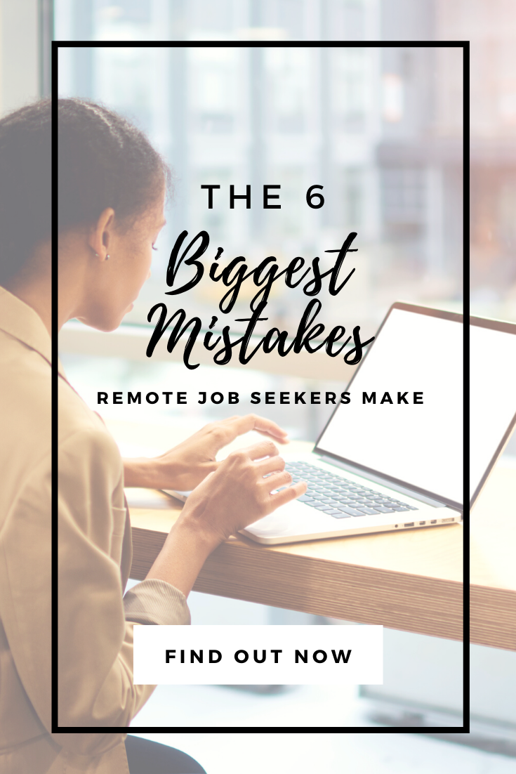 6 Biggest Mistakes Remote Job Seekers Make (And What To Do Instead)