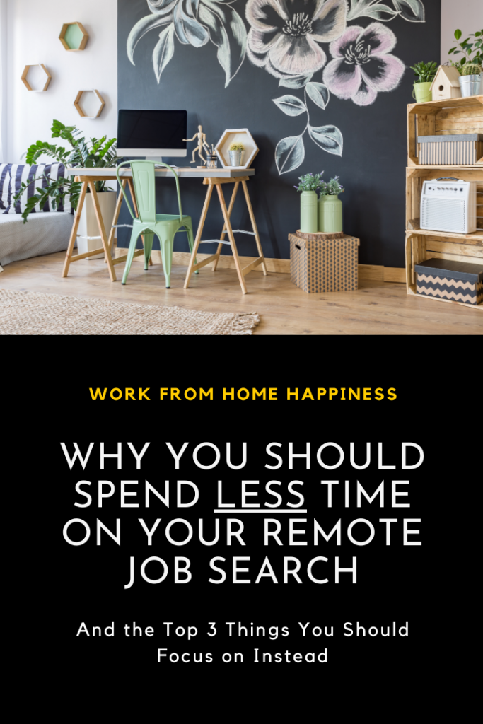 You should spend less time searching in your remote job search. Focus on these 3 tasks instead.