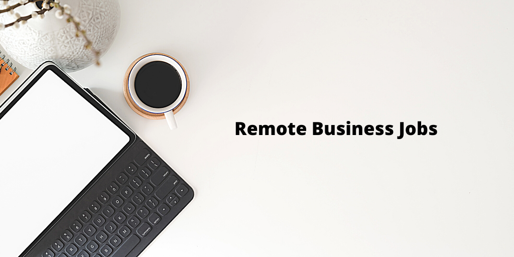 Looking for in demand remote jobs? No problem! Here are business remote jobs readily hiring remote workers.