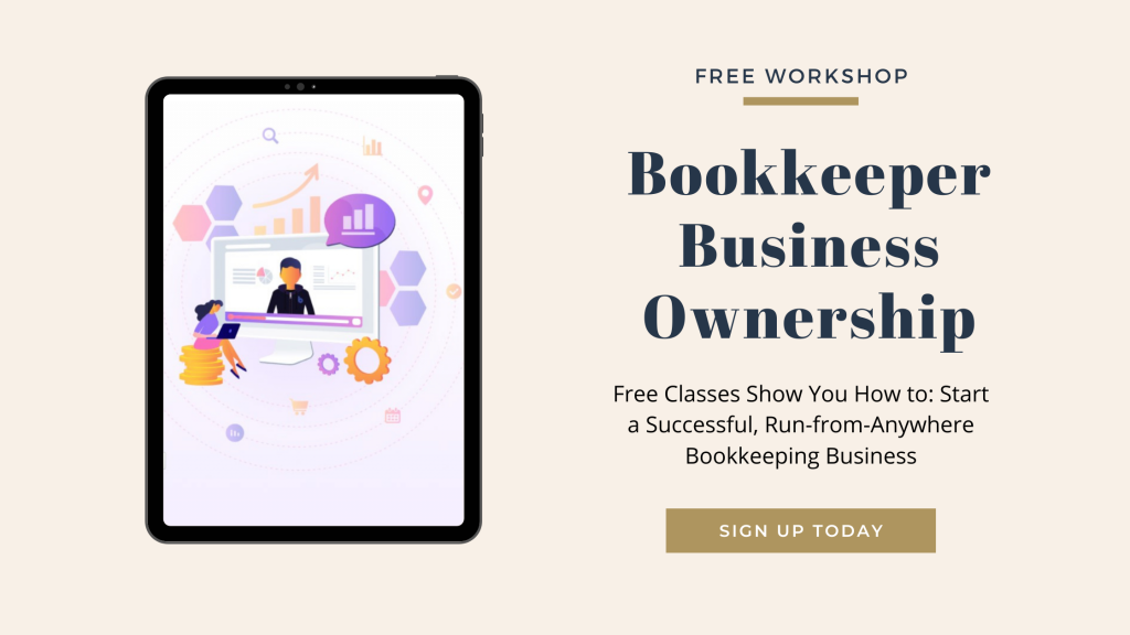 Want to become a bookkeeper from home? Learn how here! This FREE workshop shows you what it takes to become a successful bookkeeper business owner!